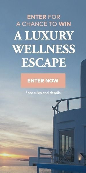 Need a vacation Enter for a chance to win a luxury wellness escape