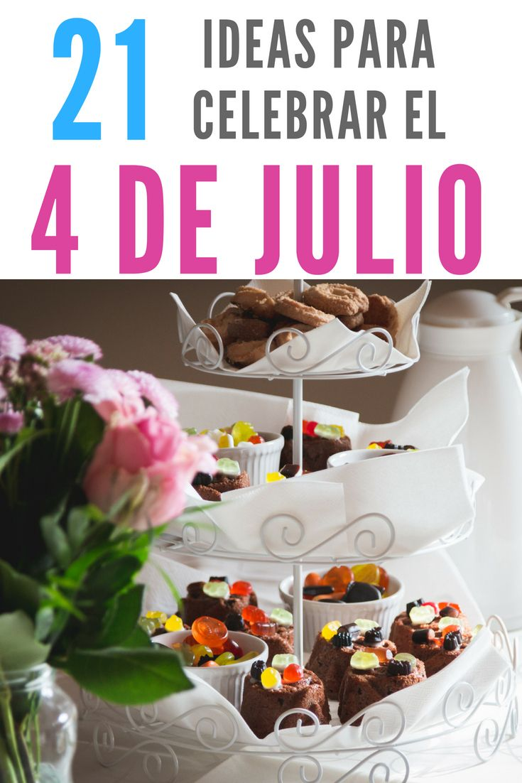 Estas son 21 fabulosas #ideas para #celebrar este 4 de Julio ...