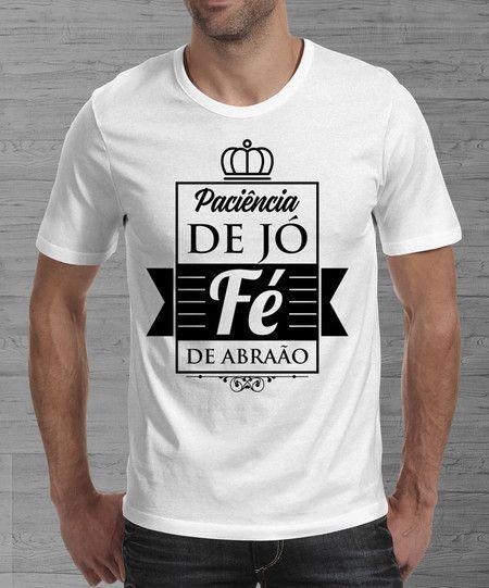 680f92a89 Camiseta Paciência e Fé
