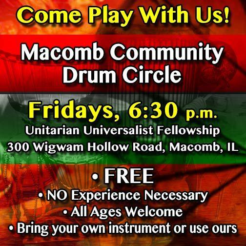 The Macomb Community Drum Circle meets at the Unitarian Universalist Fellowship of Macomb, Illinois.