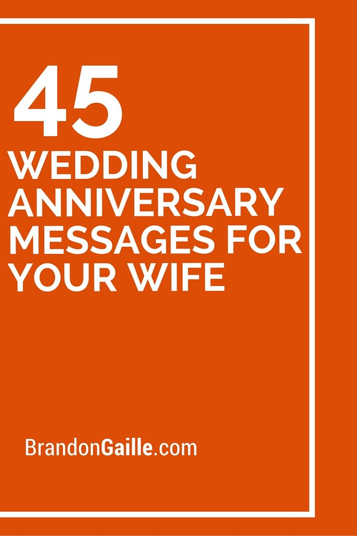 45 Wedding Anniversary Messages For Your Wife