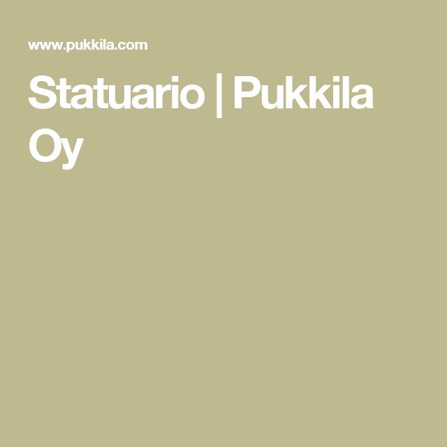 Statuario | Pukkila Oy