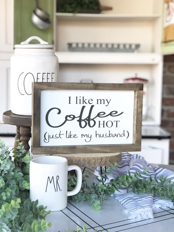 Coffee bar sign | I like my coffee hot  like my husband #coffeebarideas