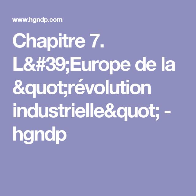 """Chapitre 7. L'Europe de la """"révolution industrielle"""" - hgndp"""