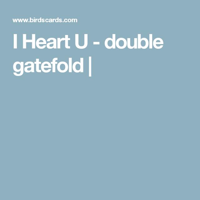 I Heart U - double gatefold |