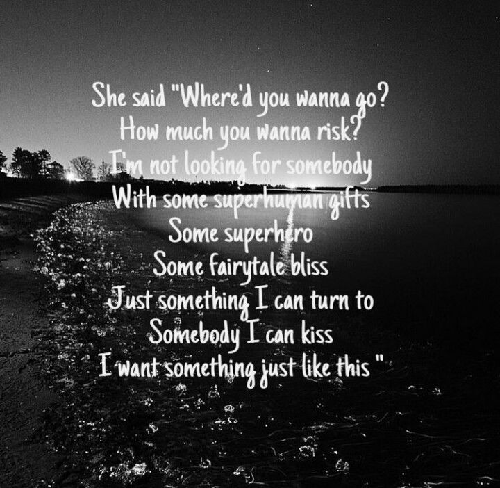 I want something just like this - Coldplay