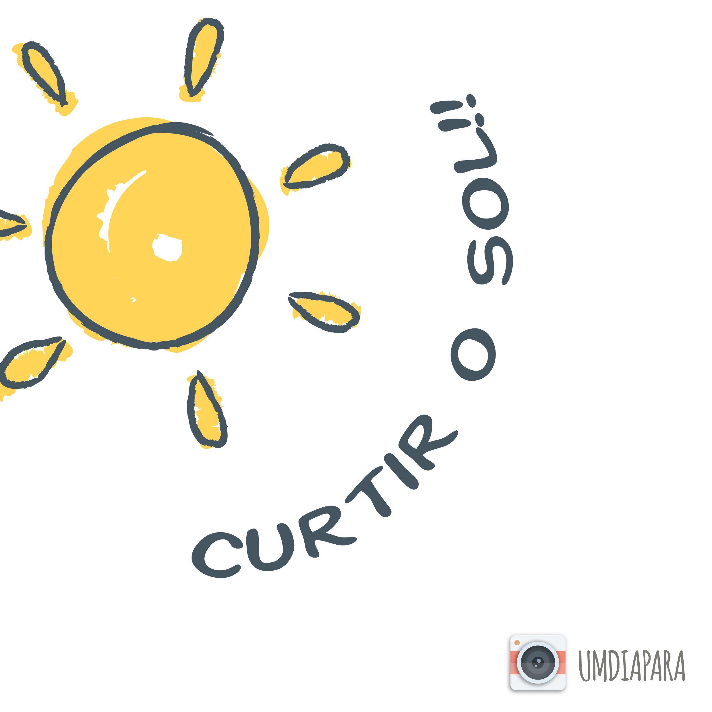 Um dia para curtir sol! Verão! Calor!