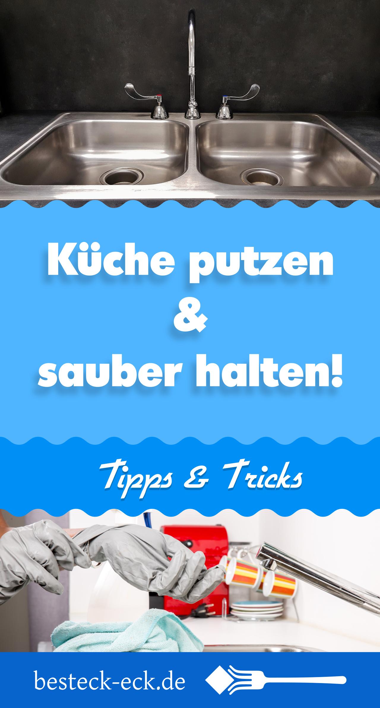 Küche putzen und sauber halten: Tipps & Tricks! | Küche ...
