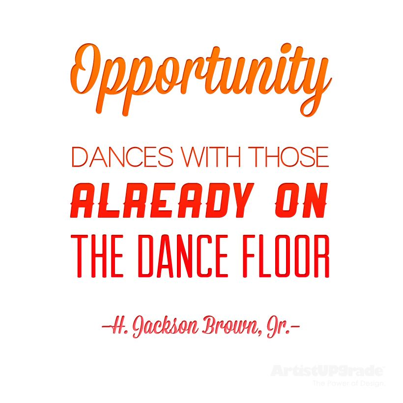 """Opportunity dances with those already on the dance floor"