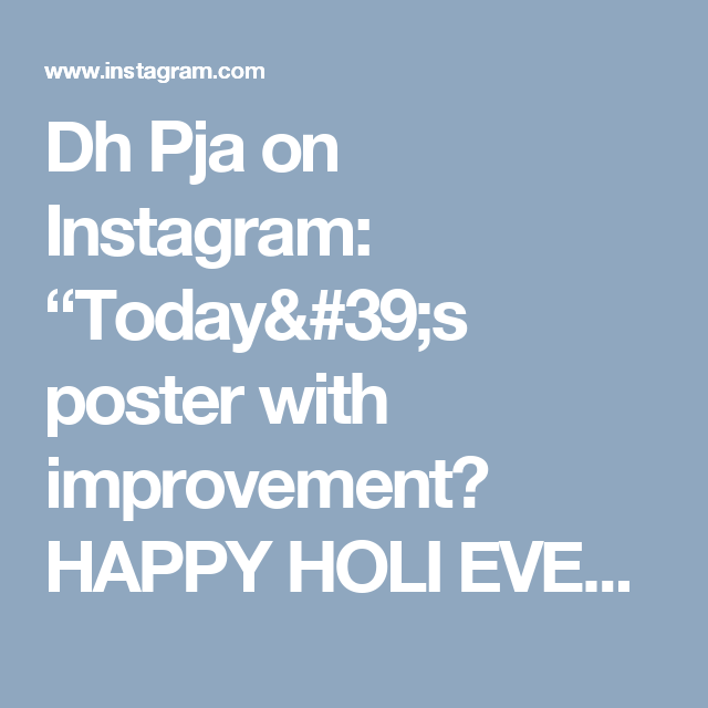 "Dh Pja on Instagram: ""Today's poster with improvement😋 HAPPY HOLI EVERYONE . . . #thephonephotograper #thisweek #festiveseason #festival #celebration #holi…"""