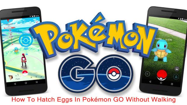 How To Hatch Eggs In Pokémon GO Without Walking Get Free