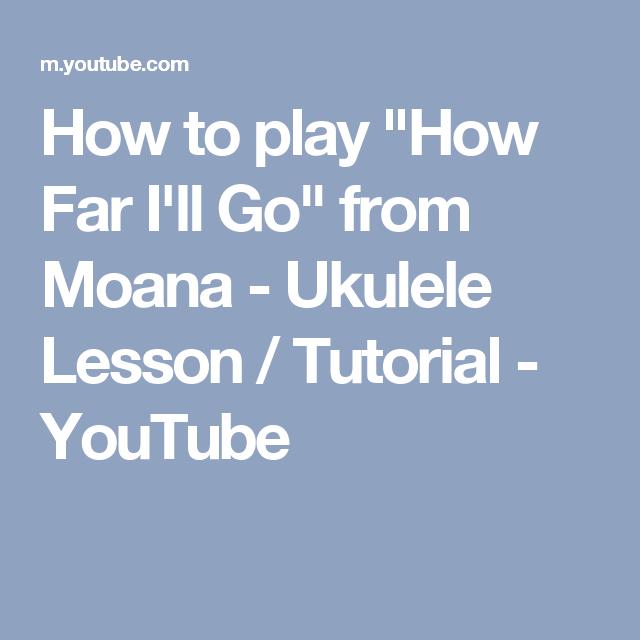 How To Play How Far Ill Go From Moana Ukulele Lesson Tutorial