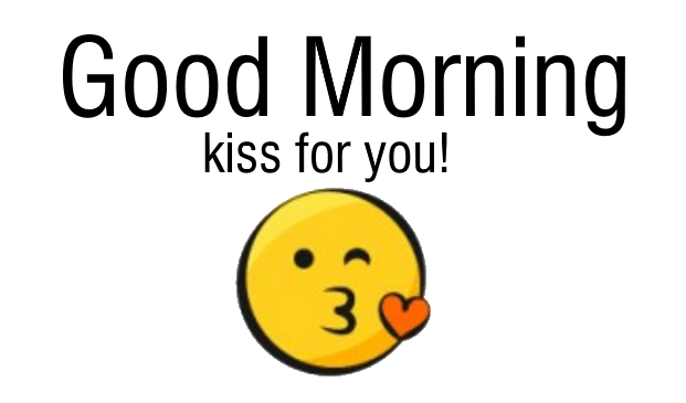 Kiss For You Goodmorningpics Com Good Morning Handsome Quotes Good Morning Quotes Good Morning Kisses