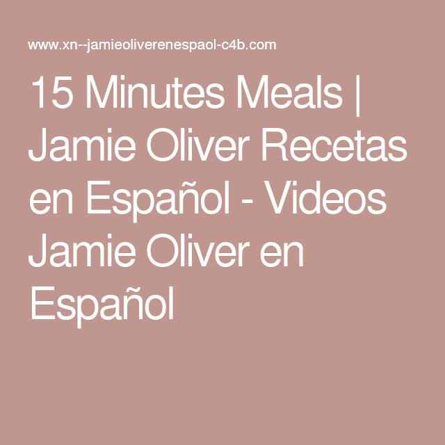 15 minutes meals jamie oliver recetas en espa ol videos jamie oliver en espa ol a. Black Bedroom Furniture Sets. Home Design Ideas