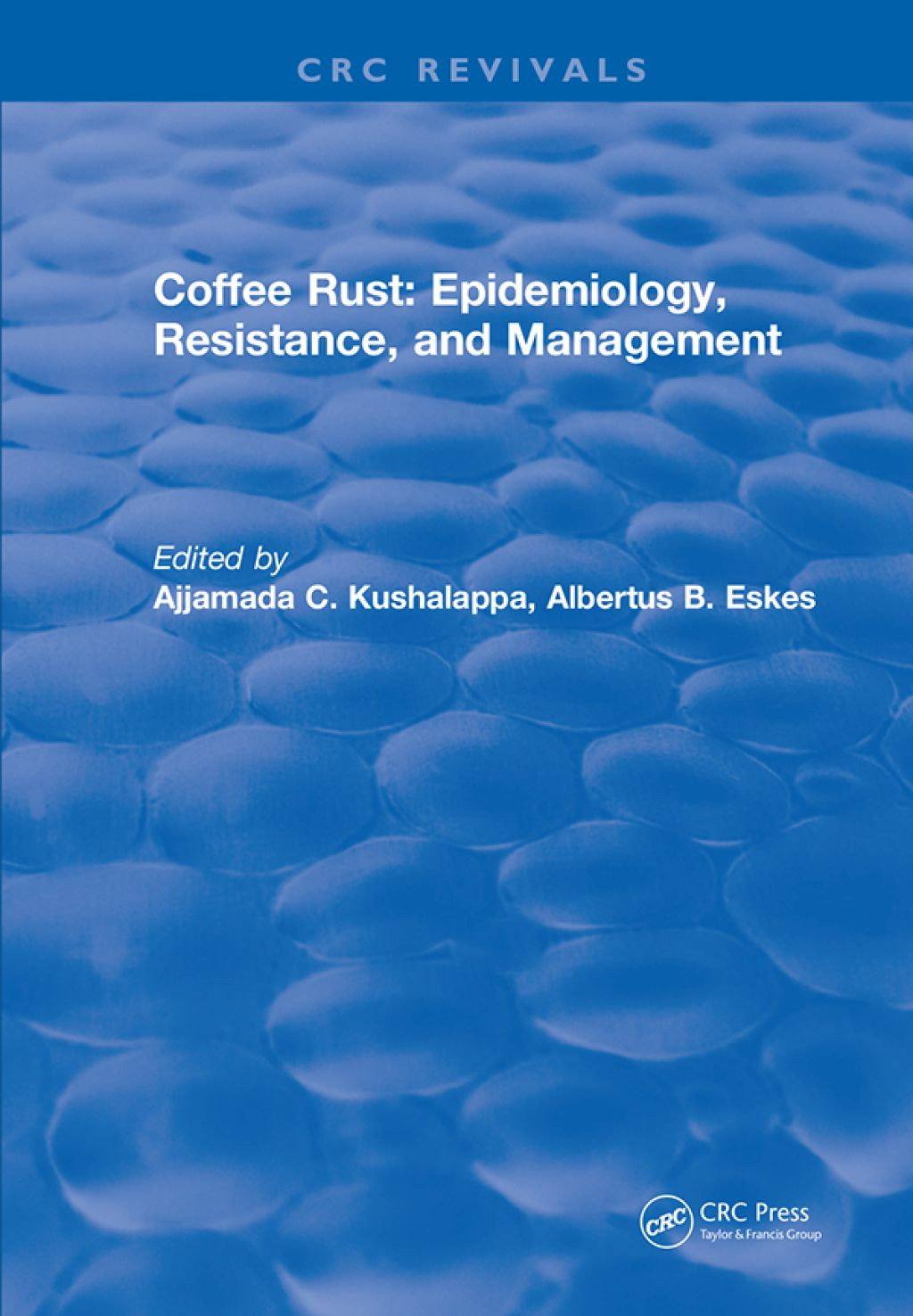 Coffee Rust Epidemiology Resistance and Management (eBook