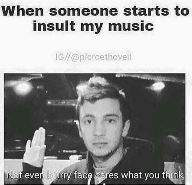 My Names Blurryface And I Dont Care What You Think Funny