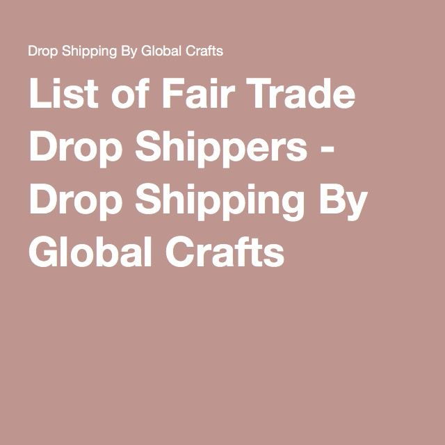 List of Fair Trade Drop Shippers - Drop Shipping By Global Crafts