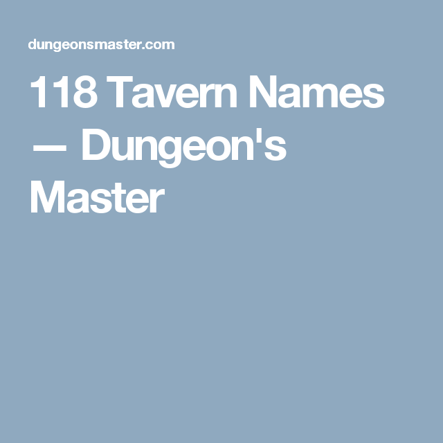 118 Tavern Names Dungeons Master Rpg Memes Other Stuff