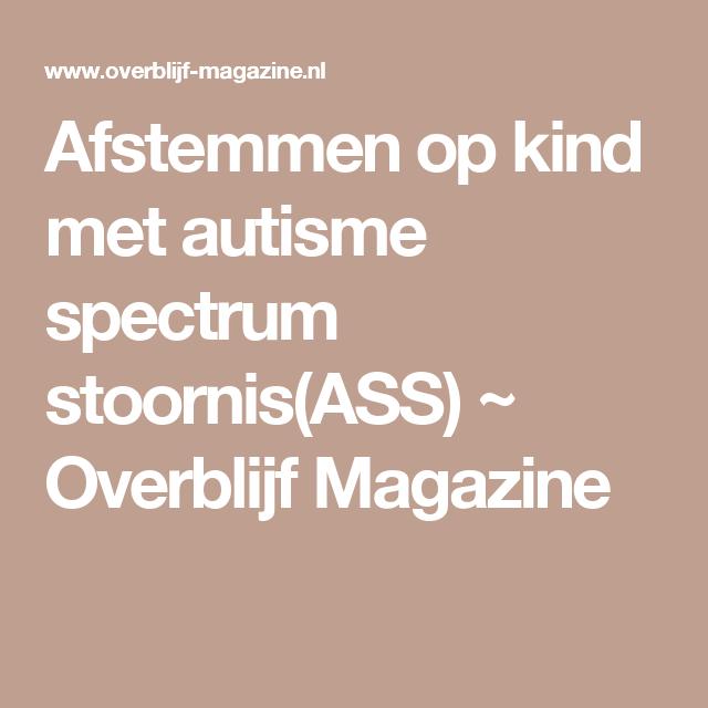 Afstemmen op kind met autisme spectrum stoornis(ASS) ~ Overblijf Magazine