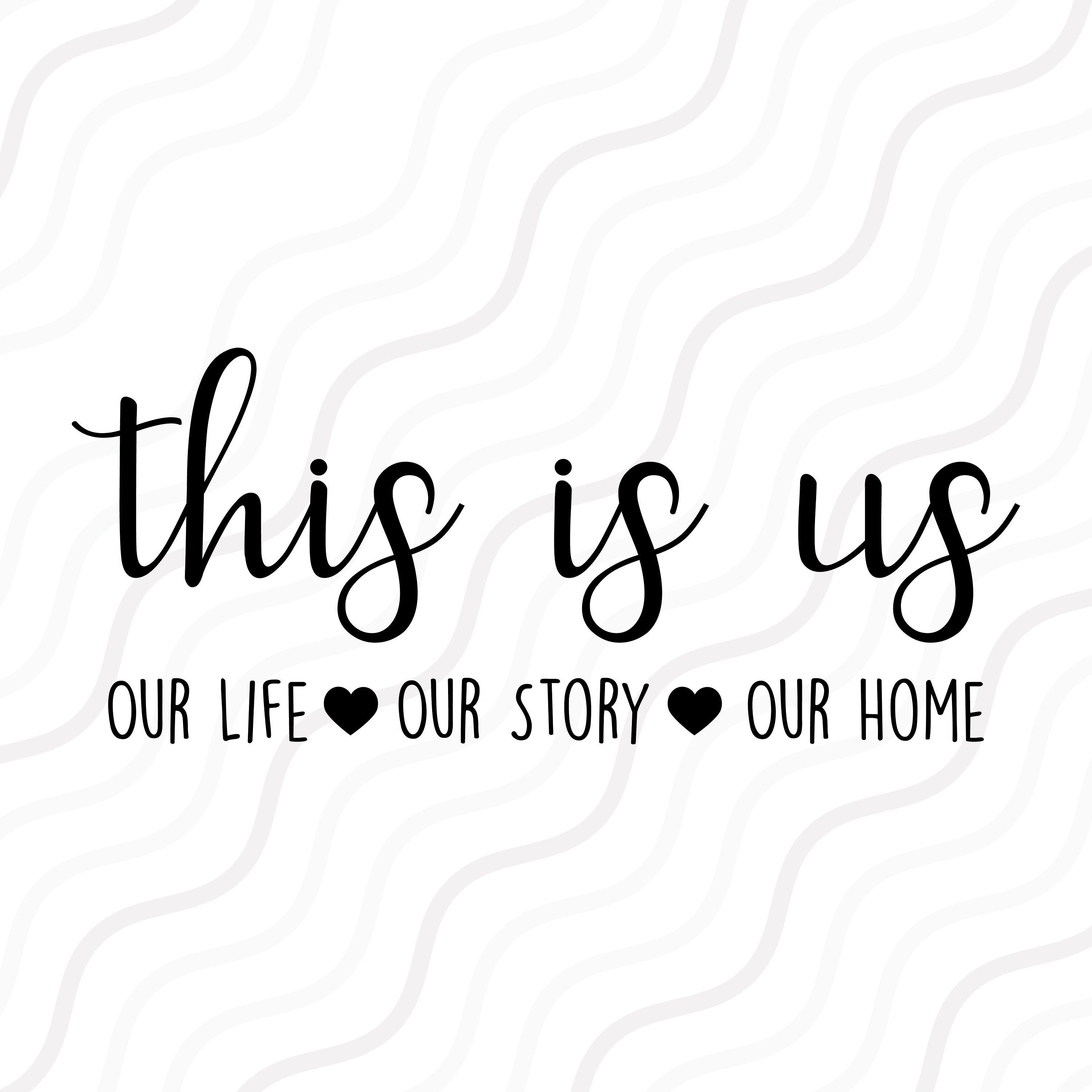 This Is Us SVG, Home Svg, Home Sign SVG, Family Saying SVG Cut table Design,svg,dxf,png Use With Silhouette Studio & Cricut_Instant Download