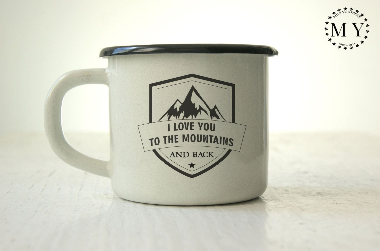 Camp Mug I Love You to The Mountains and Back Enamel Mug Camping Cup