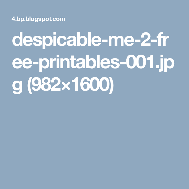 despicable-me-2-free-printables-001.jpg (982×1600)