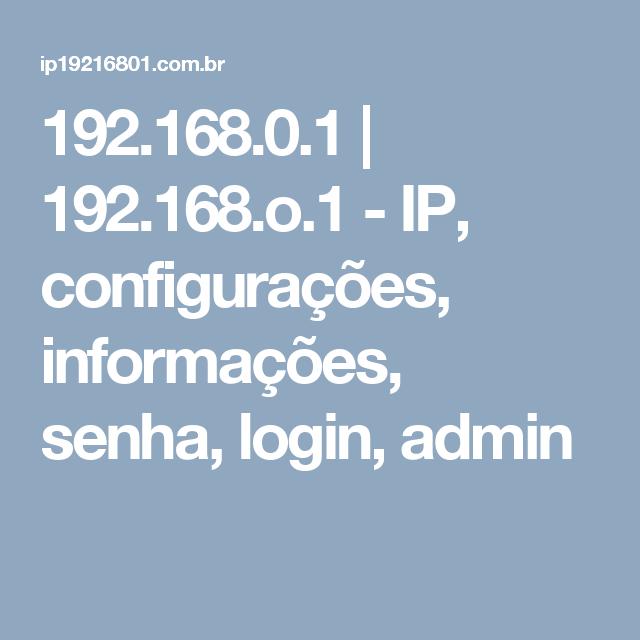 192 168 0 1 | 192 168 o 1 - IP, configurações, informações, senha