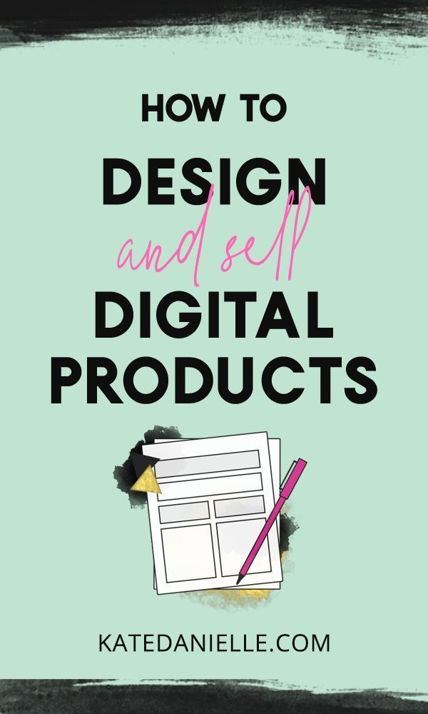How to Design and Sell Digital Products