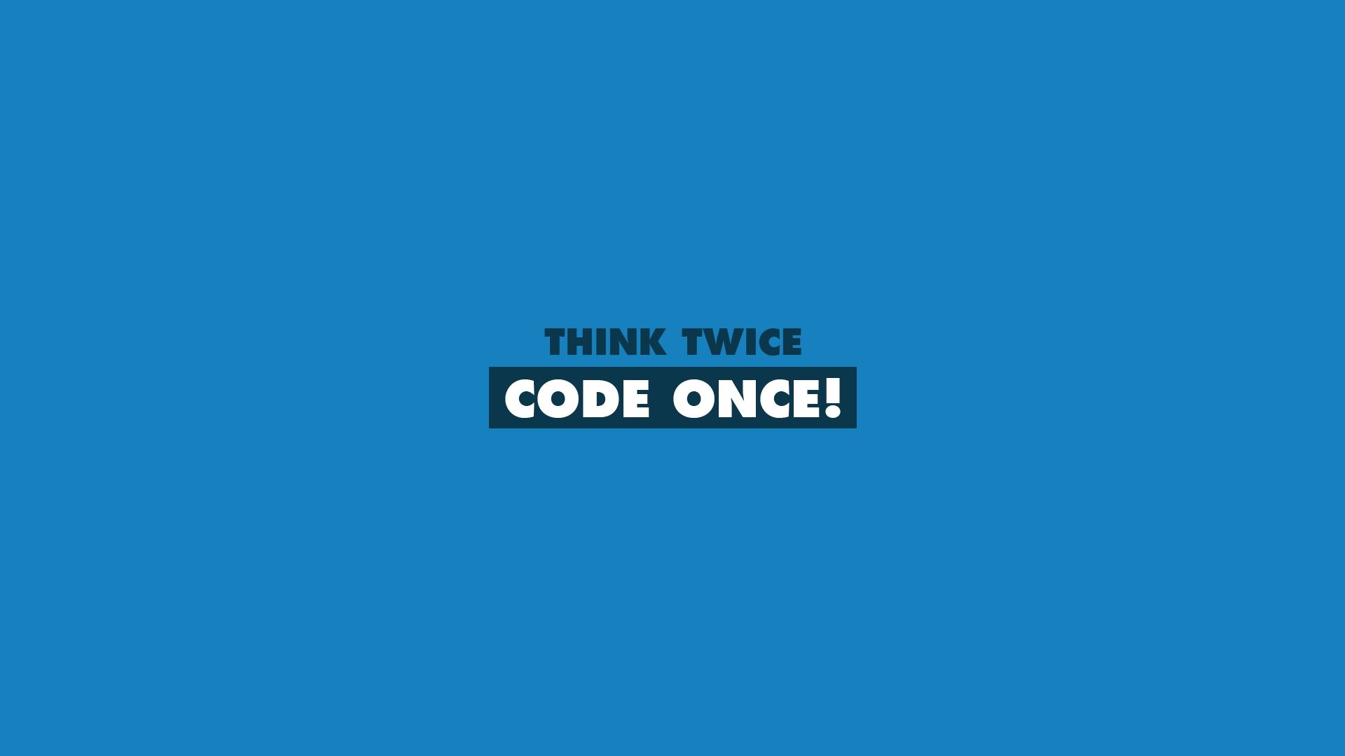 Think Twice Code Once Developer Wallpaper