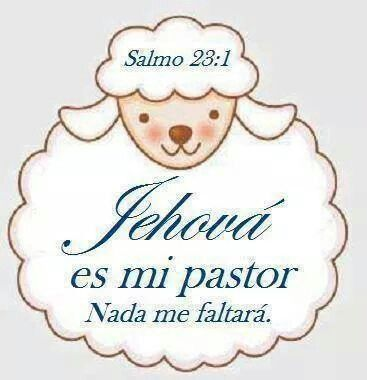 Salmo 23:1 Jehová es mi pastor; nada me faltará. Filipenses 4:19 Mi ...