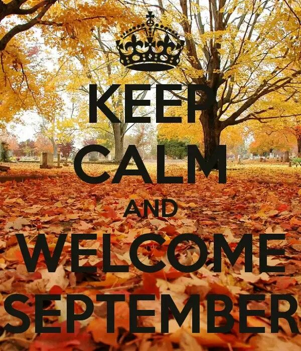 Good Bye August HELLO SEPTEMBER Please Be Nice To Me Mis Mejores