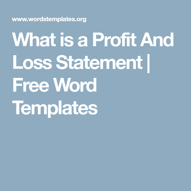 What Is A Profit And Loss Statement  Free Word Templates