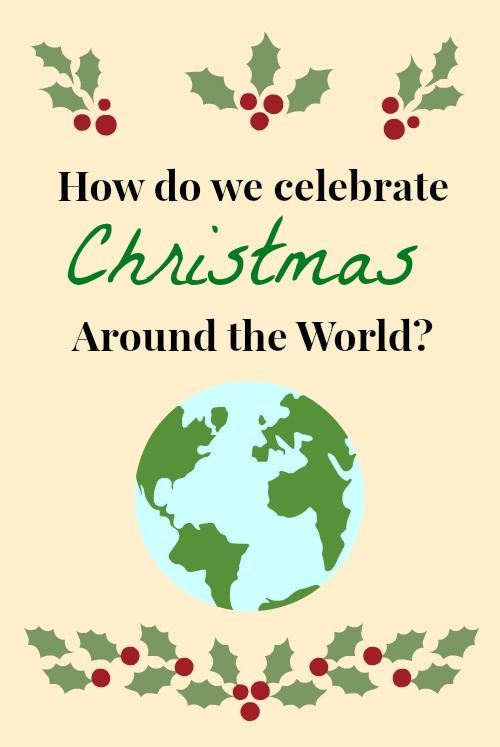 christmas around the world learn how 19 different countries celebrate christmas with recipes crafts activities and traditions - What Countries Celebrate Christmas