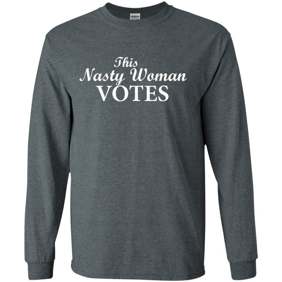 Women's This Nasty Woman Votes LS Ultra Cotton Tshirt