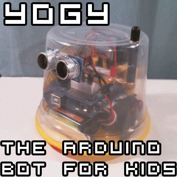 Yogy the arduino powered robot made for kids