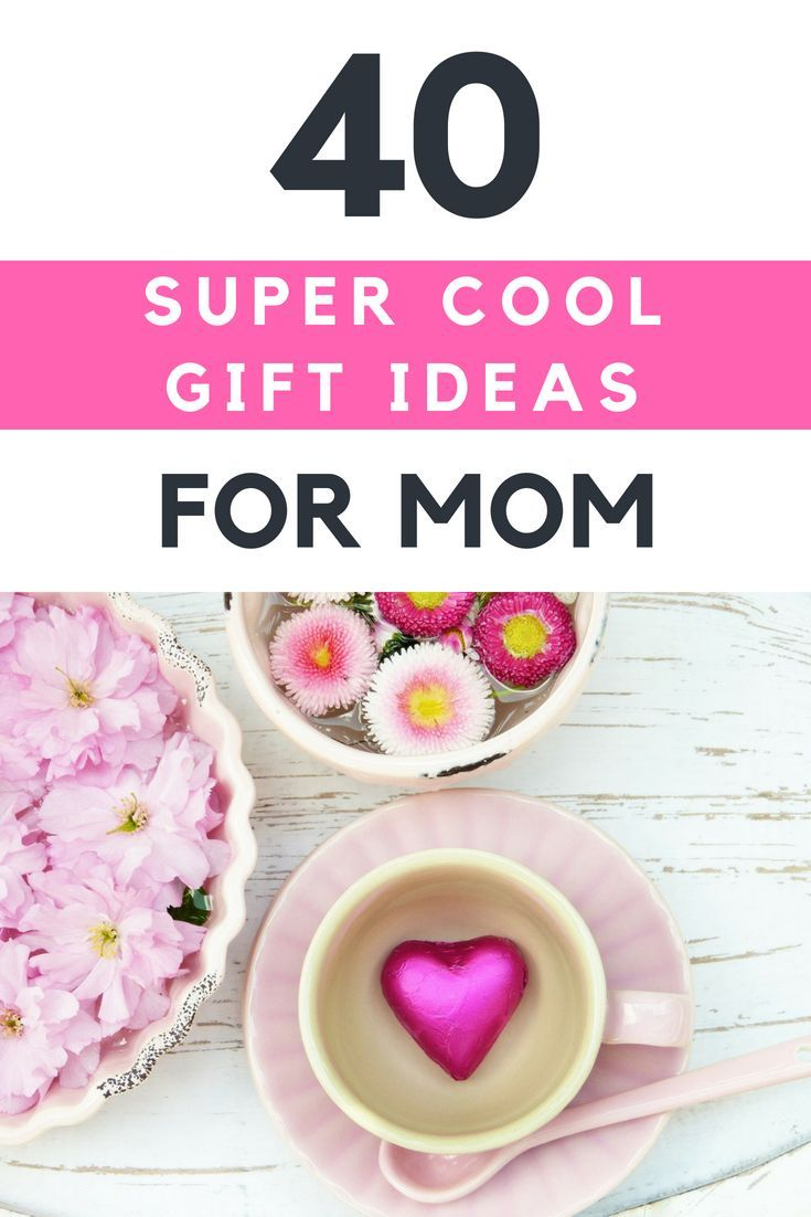 40+ Super Cool Gift Ideas For Mom That Will Make Her Feel Special ...