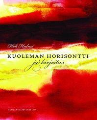 Heli Hulmi: Kuoleman horisontti ja kirjoitus. Kansanvalistusseura 2012.