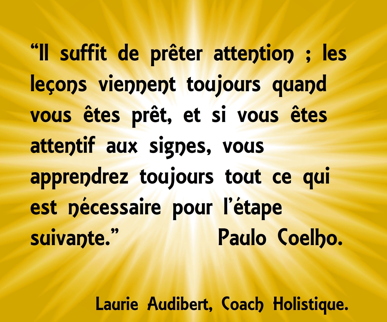 laurieaudibert.com/ Laurie Audibert, Coach Holistique à Montpellier. Paulo Coelho                                                                                                                                                     Plus