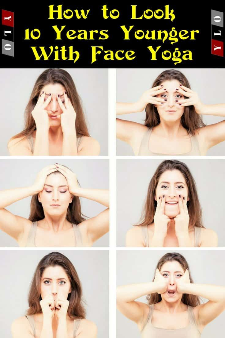 How to Look 10 Years Younger Using Face Yoga – You