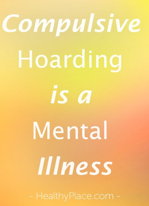 Hoarding disorder is now a mental illness. Trusted info on Hoarding Disorder, signs of compulsive hoarding. Learn about compulsive hoarders, extreme hoarding. www.HealthyPlace.com