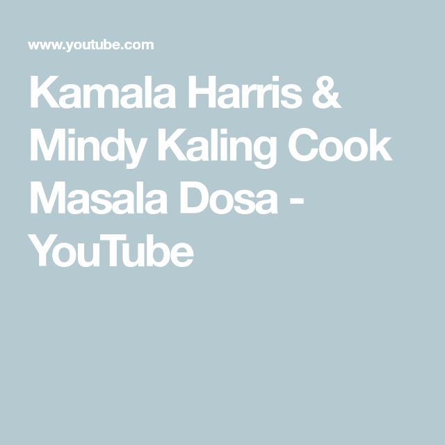 Kamala Harris Mindy Kaling Cook Masala Dosa Youtube Mindy Kaling Masala Mindy