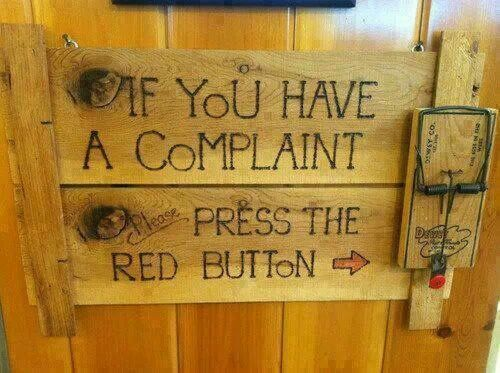 If you have a complaint please press red button Funny stuff - complaint words