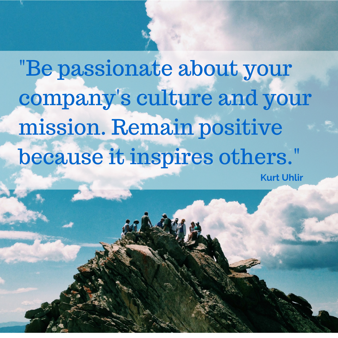 be passionate about your company s culture and your mission be passionate about your company s culture and your mission remain positive because it inspires