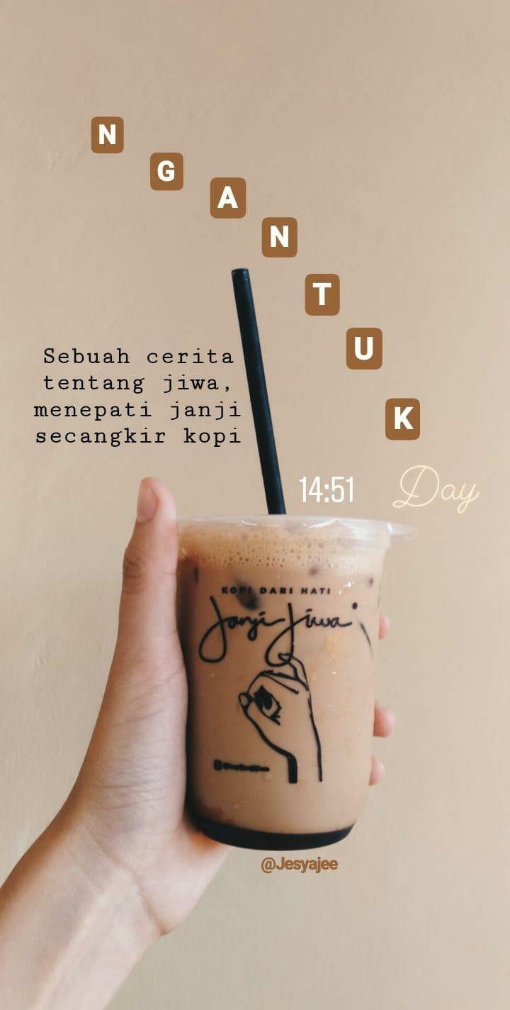Quote Kopi Janji Jiwa Quote Kopi Coffee Quotes Funny Coffee Lover Quotes Coffee Quotes