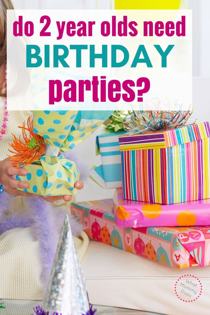 Do 2YearOlds Need Birthday Parties? 2 year old