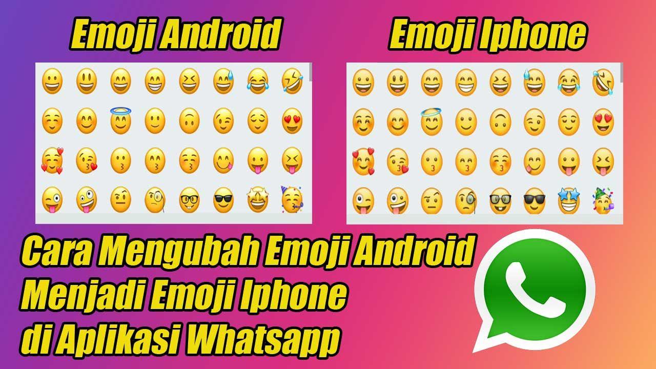 Cara Mengubah Emoji Android Menjadi Emoji Iphone Di Aplikasi Whatsapp Seni Pengeditan Foto