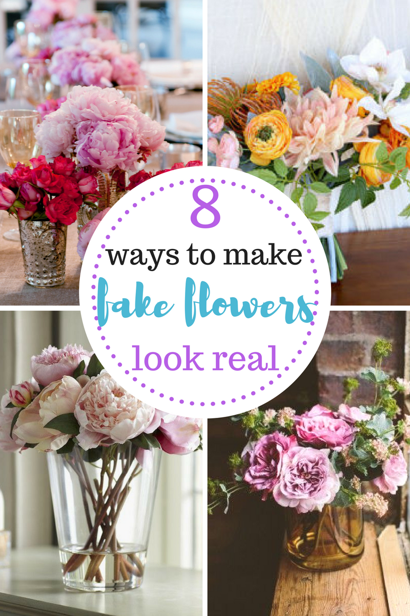 8 Ways To Make Fake Flowers Look Real Flower Arrangements Diy Fake Flowers Decor Floral Arrangements Diy