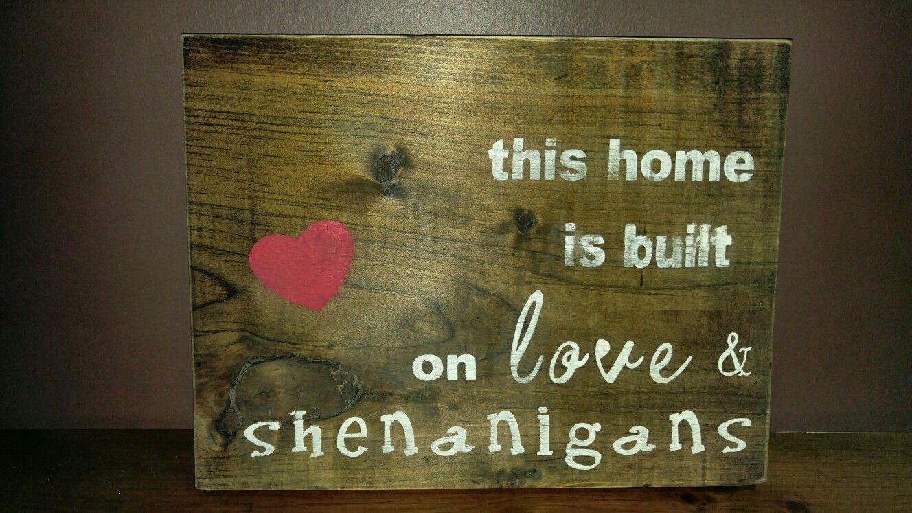 #shenanigans #love #thishome #woodsign @quinn3littleducks
