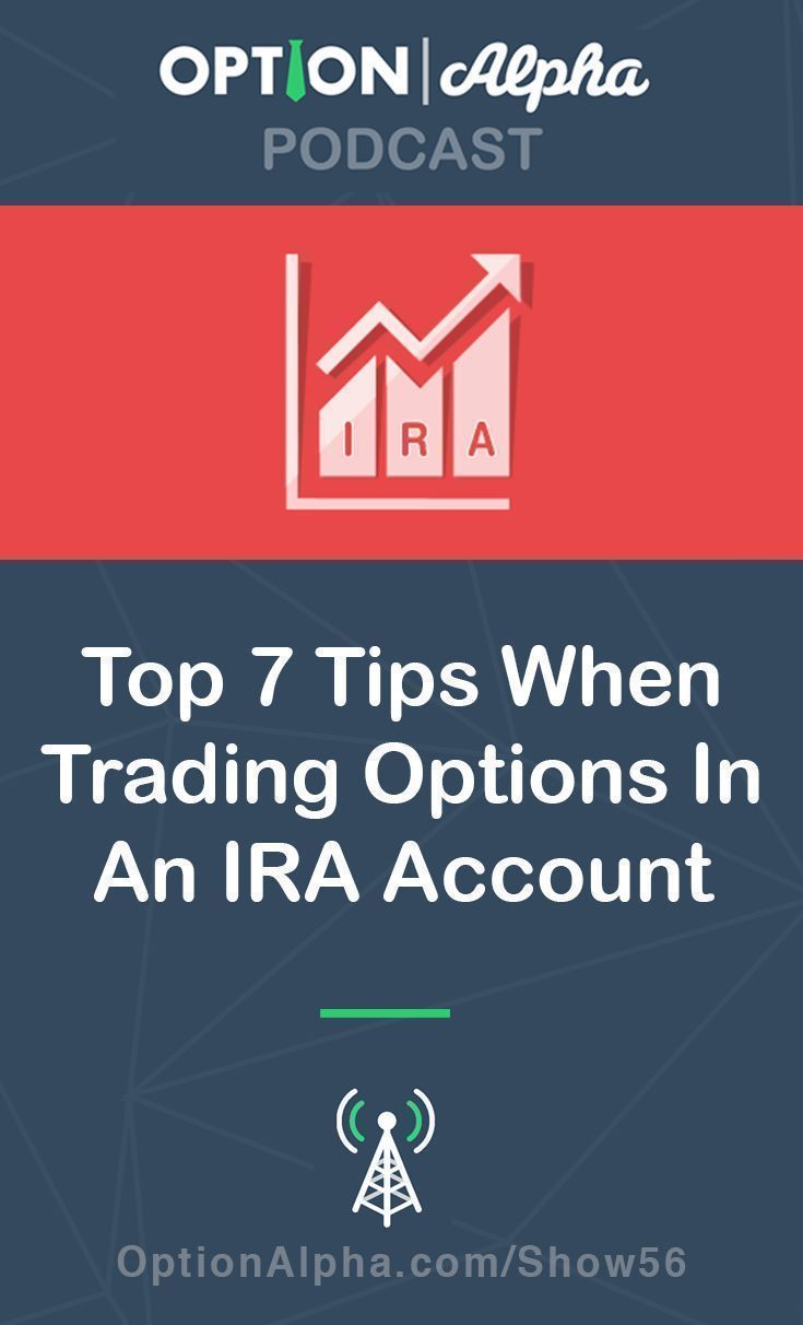 Top 7 tips when trading options in an IRA account. #optionalpha #podcast