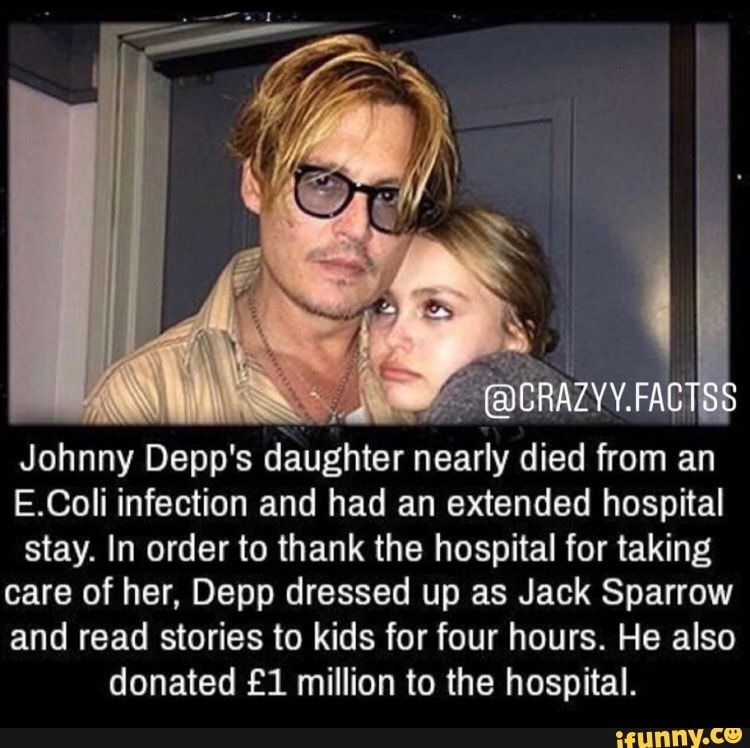 (@CRAZYY.FACTS Johnny Depp's daughter nearly died from an E.Coli infection and had an extended hospital stay. In order to thank the hospital for taking care of her, Depp dressed up as Jack Sparrow and read stories to kids for four hours. He also donated million to the hospital. - )